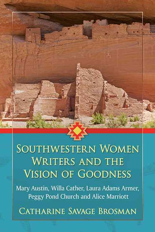Southwestern Women Writers and the Vision of Goodness