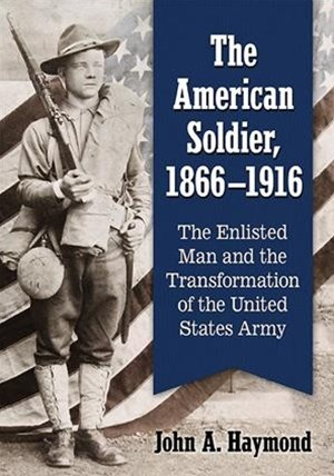 The American Soldier, 1866-1916