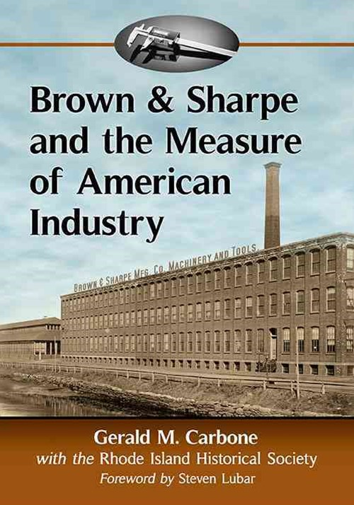 Brown & Sharpe and the Measure of American Industry