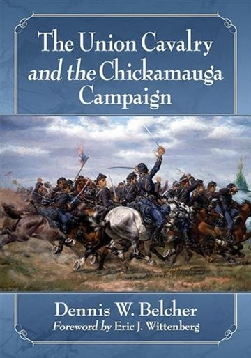 The Union Cavalry and the Chickamauga Campaign