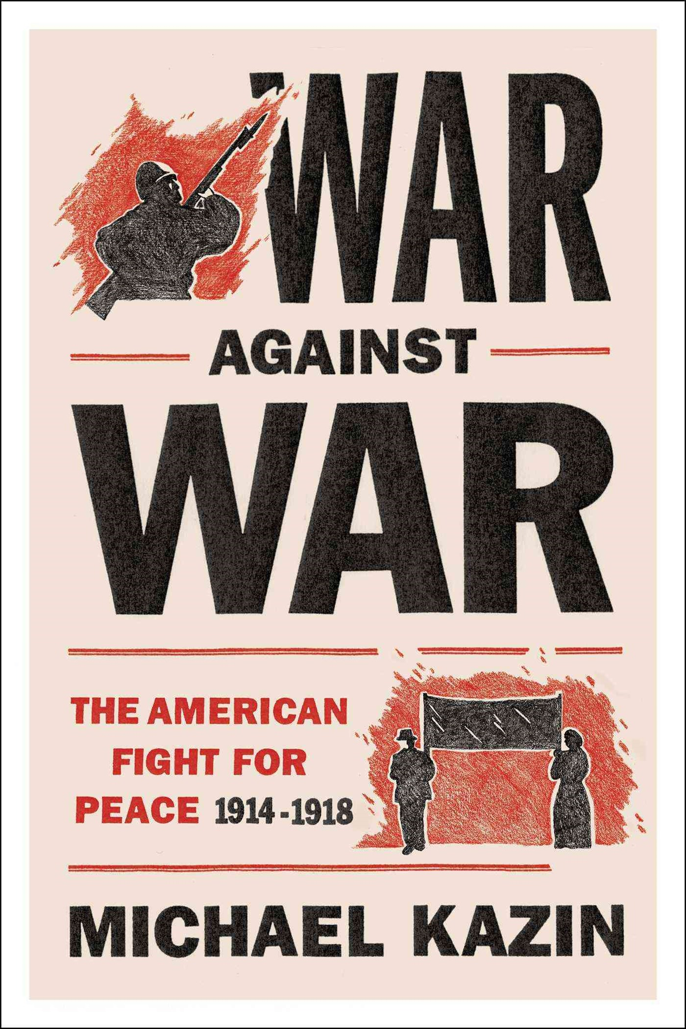 War Against War: The American Fight for Peace