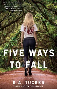 Five Ways to Fall by K.A. Tucker (9781476740515) - PaperBack - Romance Modern Romance