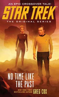 Star Trek: The Original Series: No Time Like the Past by Greg Cox (9781476749495) - PaperBack - Modern & Contemporary Fiction General Fiction