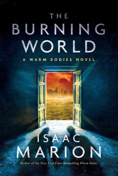 The Burning World (Book 2, Warm Bodies)