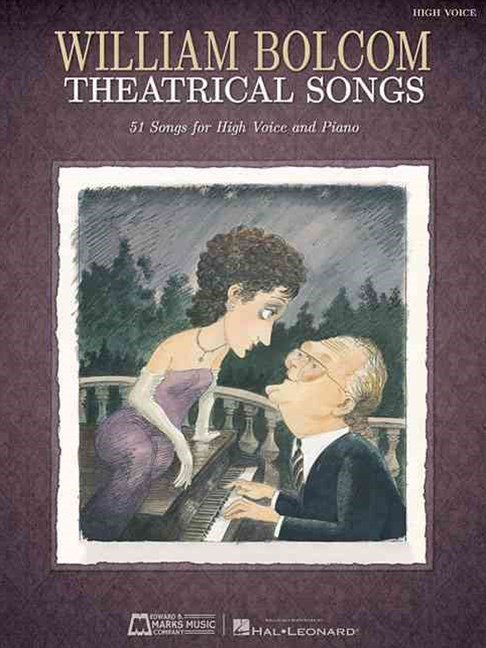 Bolcom William Theatrical Songs High Voice & Piano