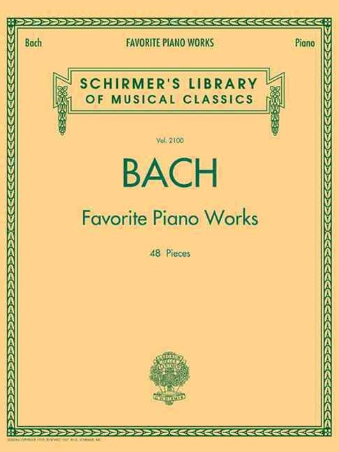 Bach - Favorite Piano Works - Schirmer's Library of Musical Classics