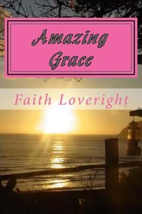 Amazing Grace by Faith Loveright (9781477498767) - PaperBack - Modern & Contemporary Fiction General Fiction