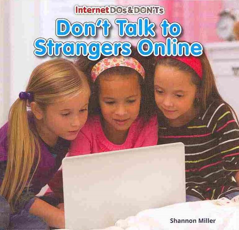 Don't Talk to Strangers Online
