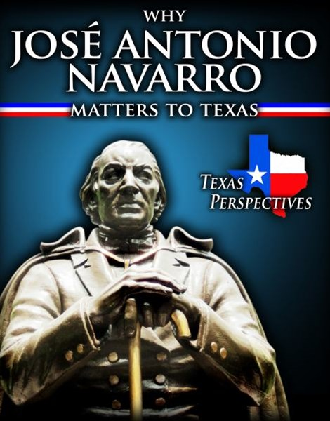 Why Jos+¬ Antonio Navarro Matters to Texas