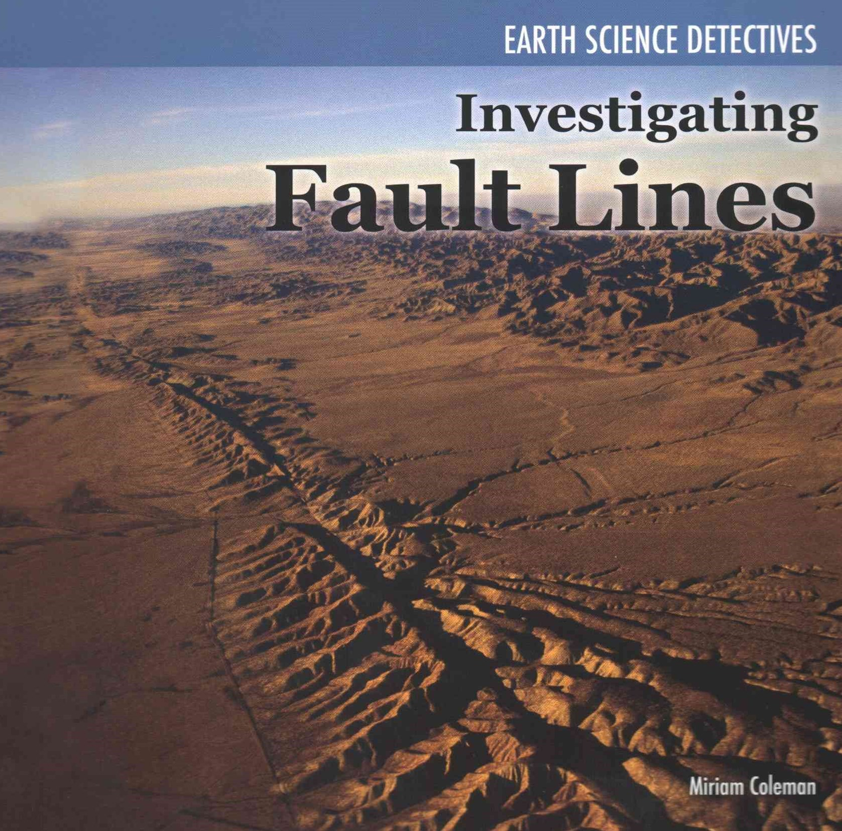 Using Fault Lines to Learn about Earth