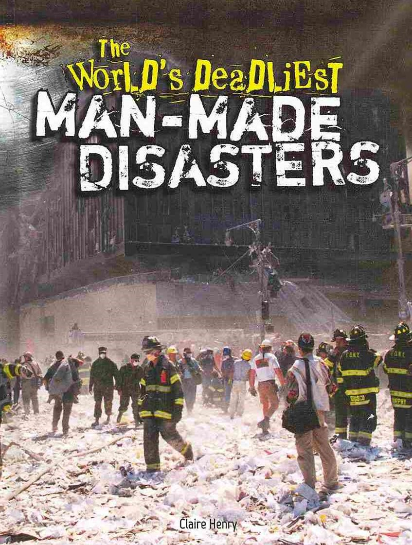 The World's Deadliest Man-Made Disasters