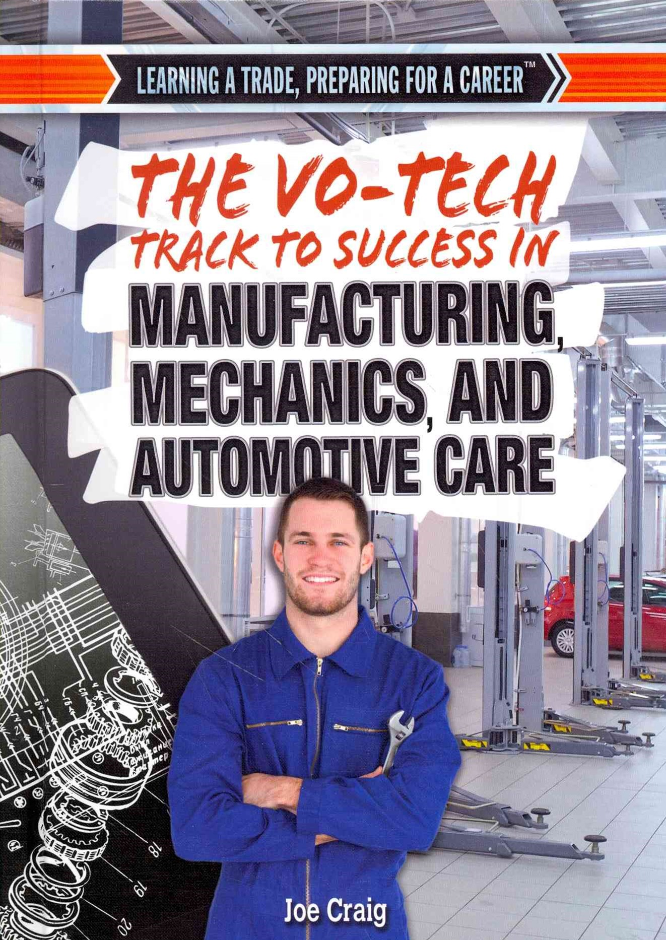 The Vo-Tech Track to Success in Manufacturing, Mechanics, and Automotive Care