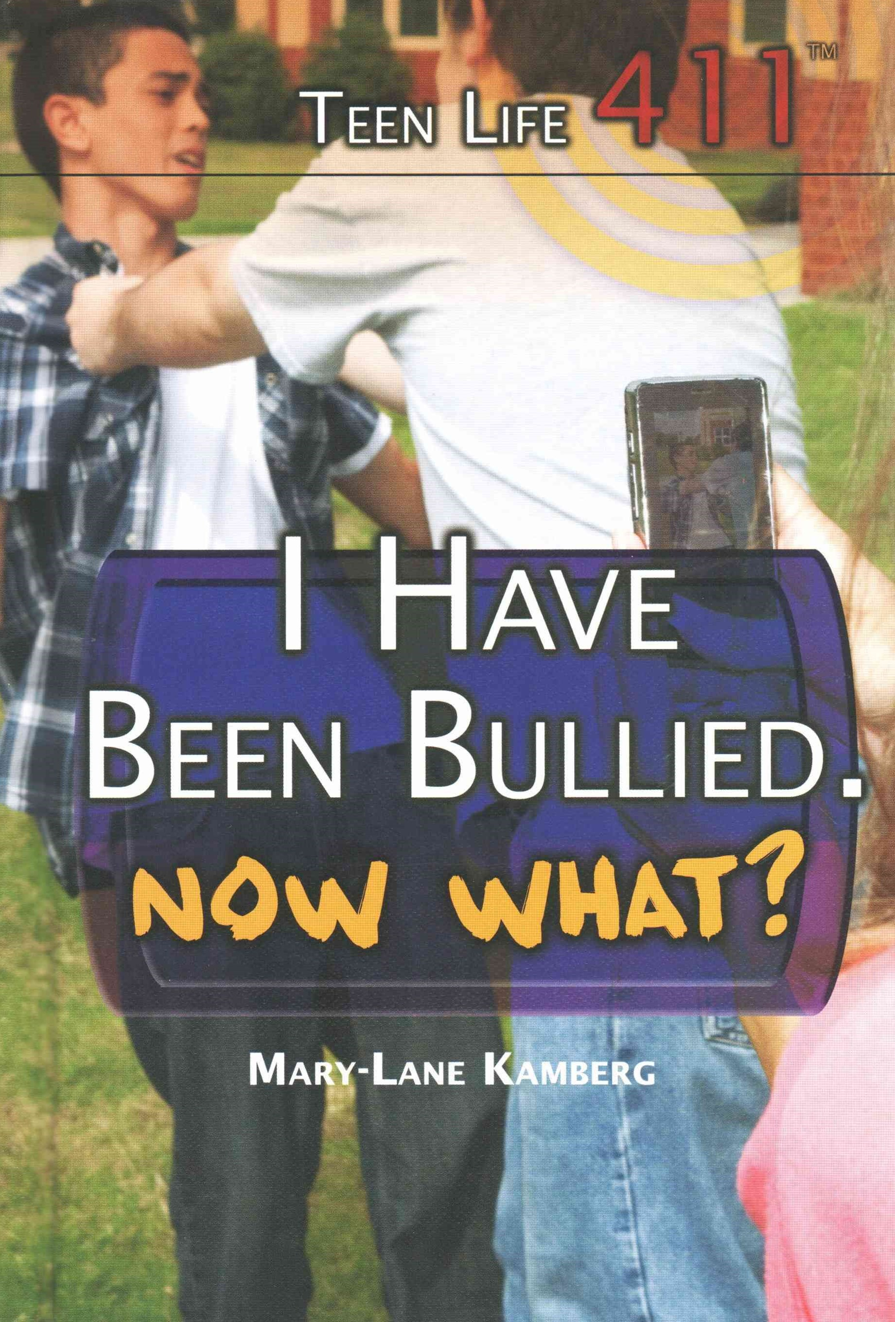 I Have Been Bullied--Now What?