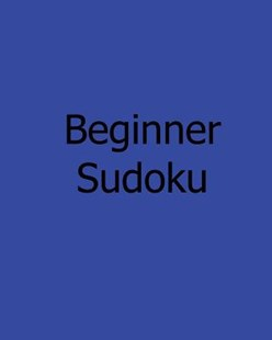 Beginner Sudoku by Charles Smith (9781478241874) - PaperBack - Craft & Hobbies Puzzles & Games