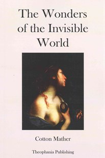 The Wonders of the Invisible World by Cotton Mather (9781478336921) - PaperBack - History Latin America