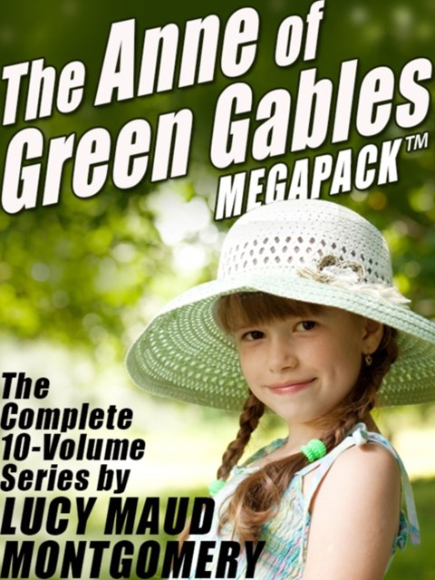 (ebook) Anne of Green Gables MEGAPACK (R)