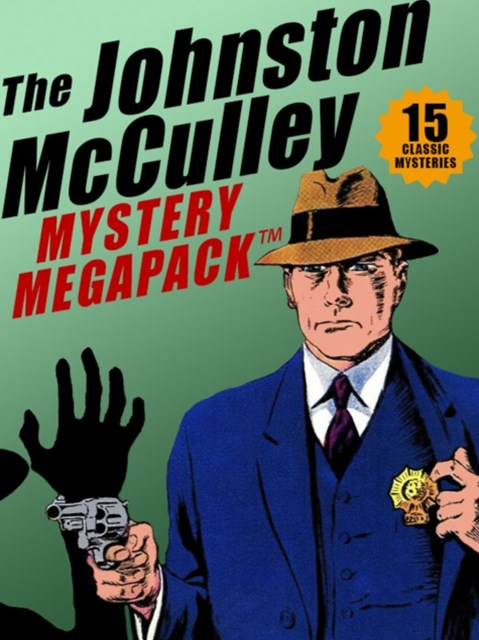 Johnston McCulley MEGAPACK (R): 15 Classic Crimes