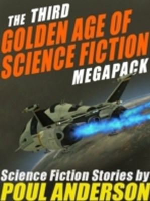 (ebook) Third Golden Age of Science Fiction MEGAPACK (TM): Poul Anderson