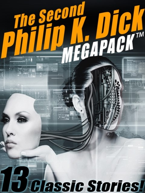(ebook) Second Philip K. Dick MEGAPACK(R): 13 Fantastic Stories