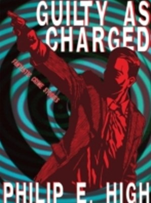 (ebook) Guilty as Charged: Fantastic Crime Stories