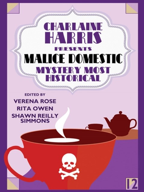 Charlaine Harris Presents Malice Domestic 12: Mystery Most Historical