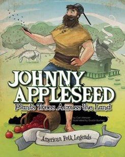 Johnny Appleseed Plants Trees Across the Land by ERIC BRAUN, Dustin Burkes-Larrañaga, Terry Flaherty (9781479554454) - PaperBack - Non-Fiction Biography