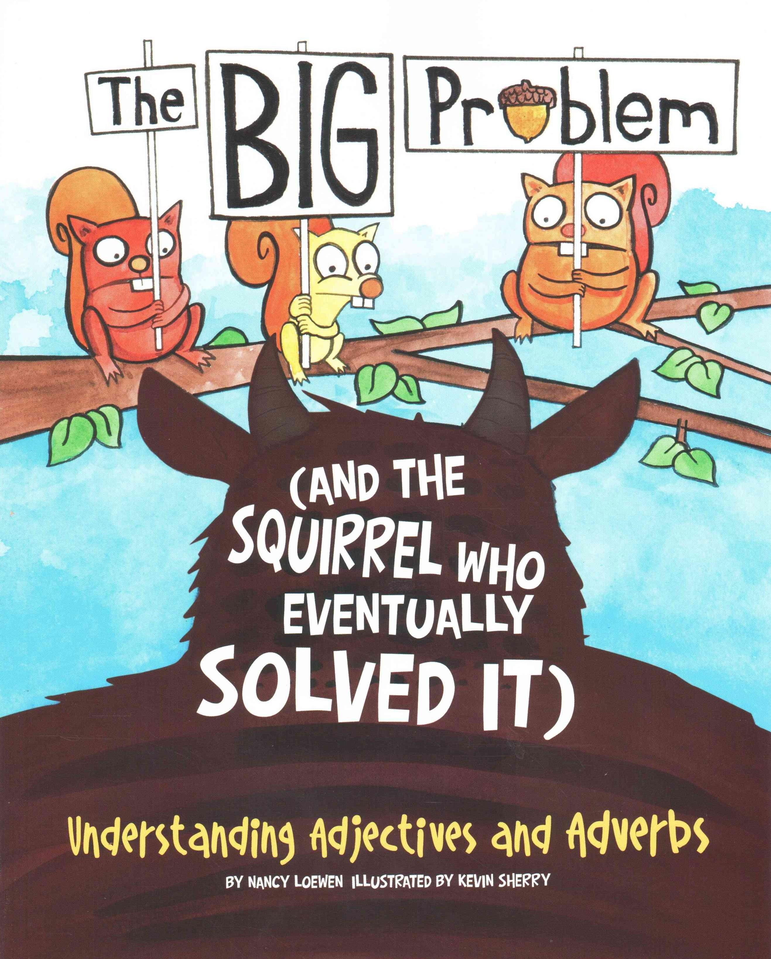 The BIG Problem (and the Squirrel Who Eventually Solved It)