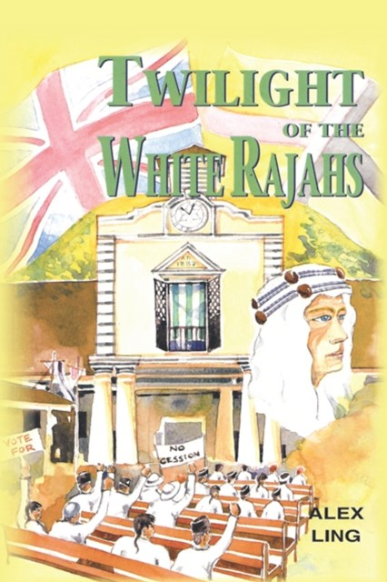Twilight of the White Rajahs