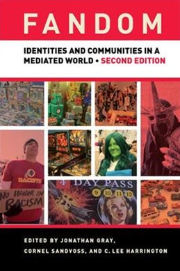 Fandom: Identities and Communities in a Mediated World 2ed