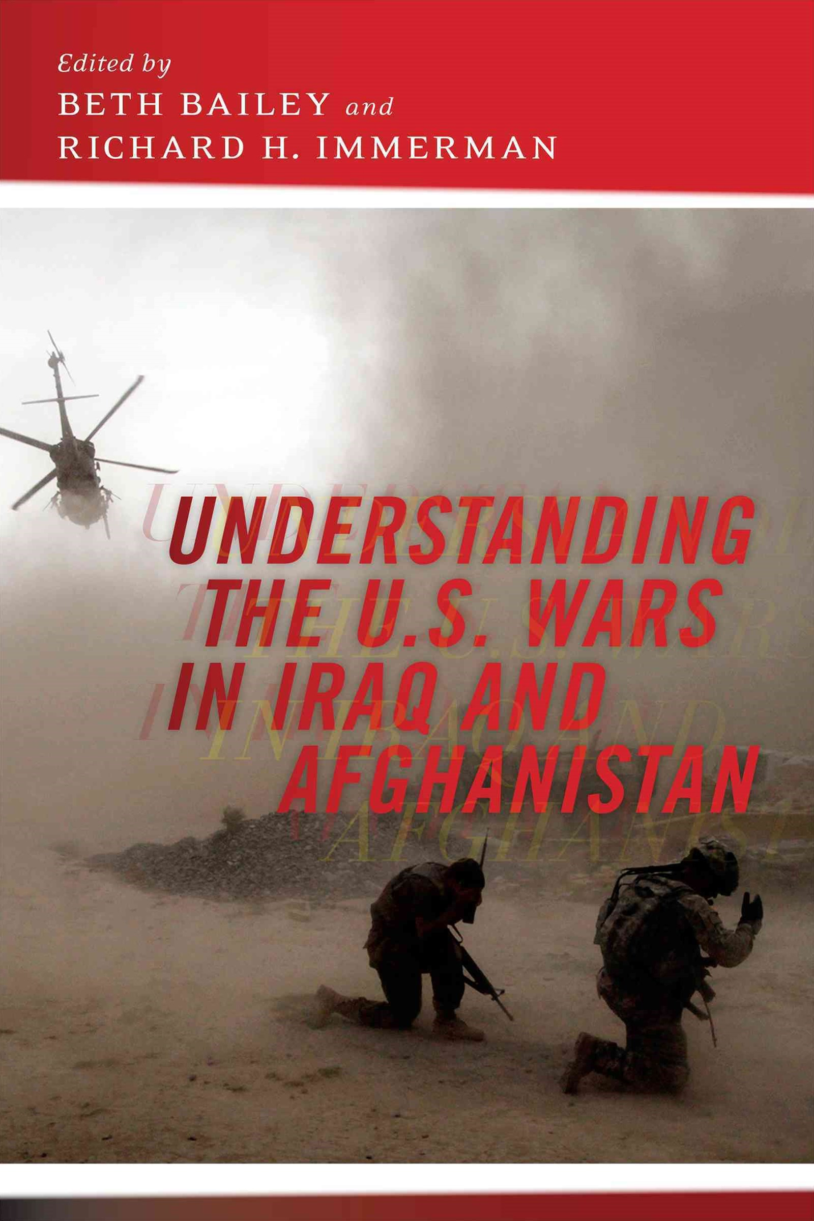 Understanding the U. S. Wars in Iraq and Afghanistan
