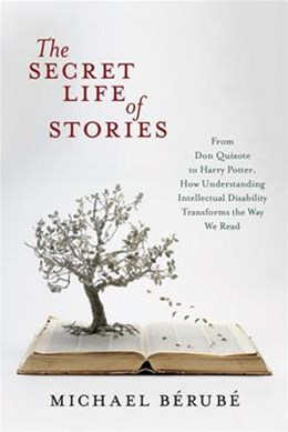 The Secret Life of Stories: From Don Quixote to Harry Potter, How Understanding Intellectual Disabi