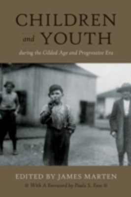 Children and Youth During the Gilded Age and Progressive Era