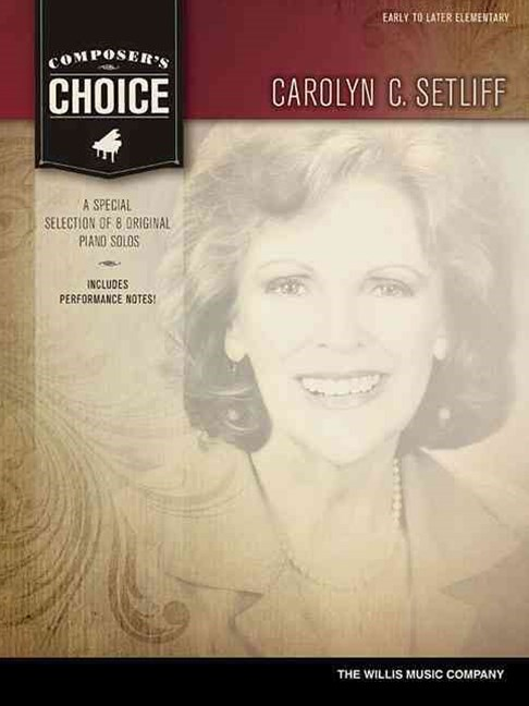 Composer's Choice - Carolyn Setliff