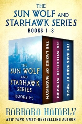 The Sun Wolf and Starhawk Series Books 1–3