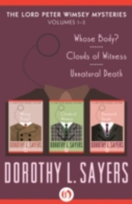 Lord Peter Wimsey Mysteries, Volumes One Through Three