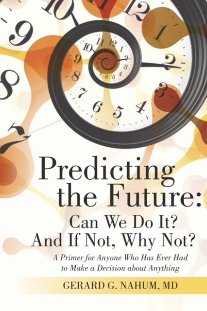 (ebook) Predicting the Future: Can We Do It? and If Not, Why Not?