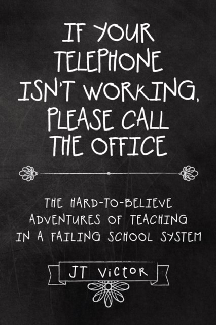 (ebook) If Your Telephone Isn'T Working, Please Call the Office