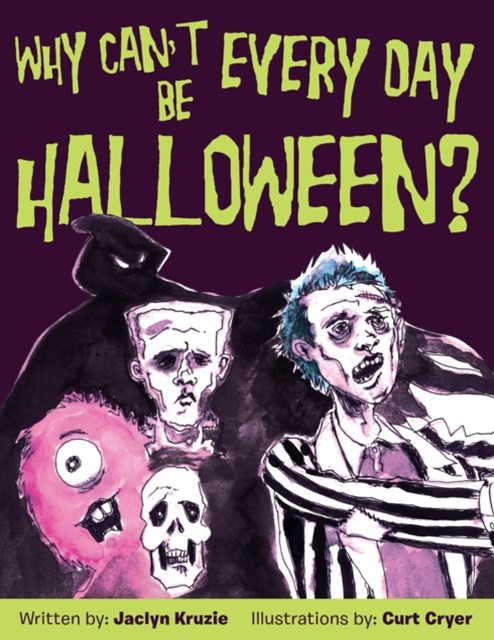 (ebook) Why Can'T Every Day Be Halloween?