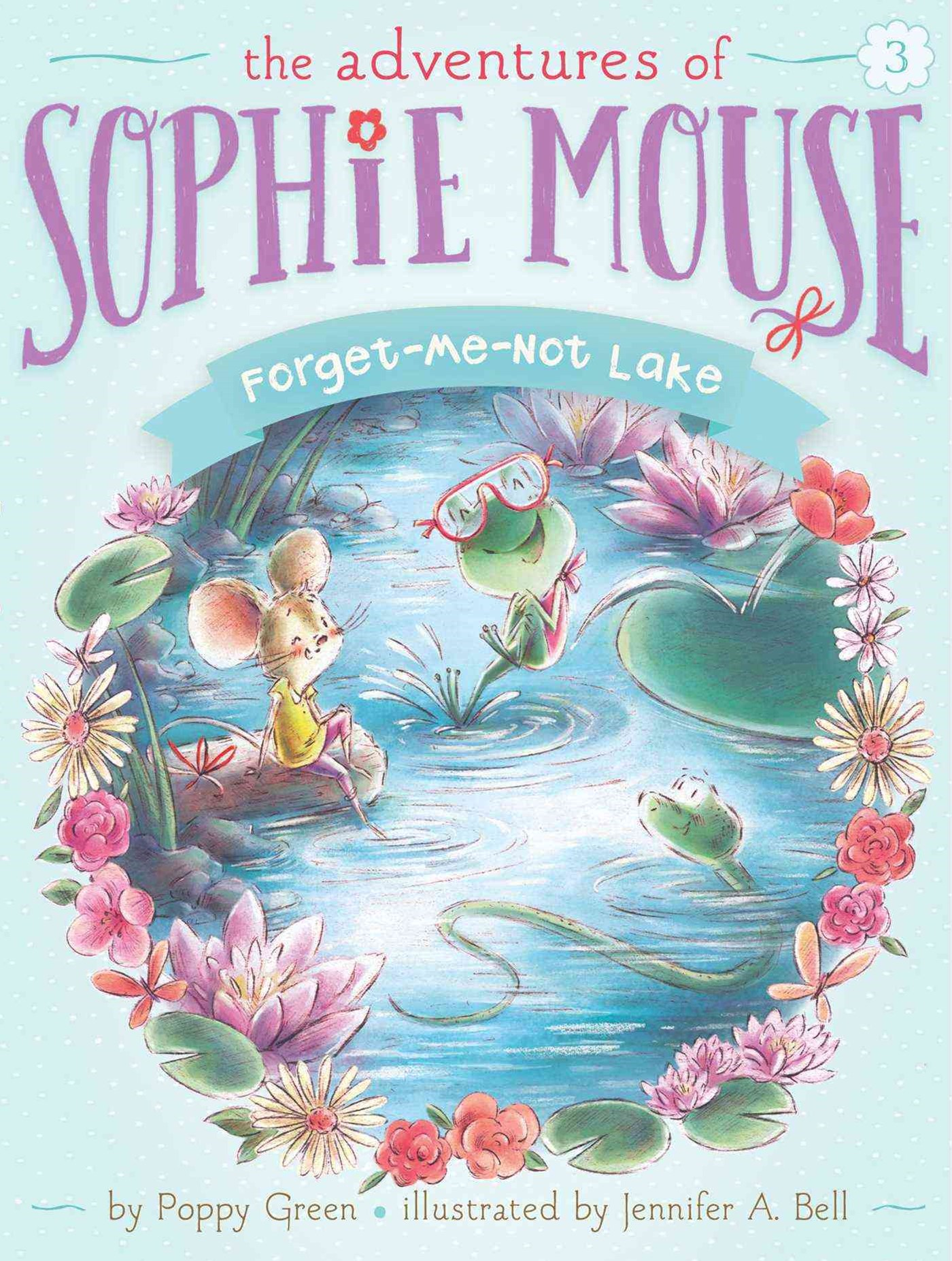 The Adventures of Sophie Mouse #3: Forget-Me-Not Lake