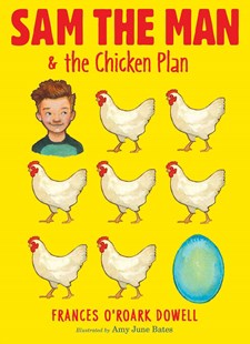 Sam the Man & the Chicken Plan by Frances O'Roark Dowell, Amy June Bates (9781481440677) - PaperBack - Non-Fiction Animals