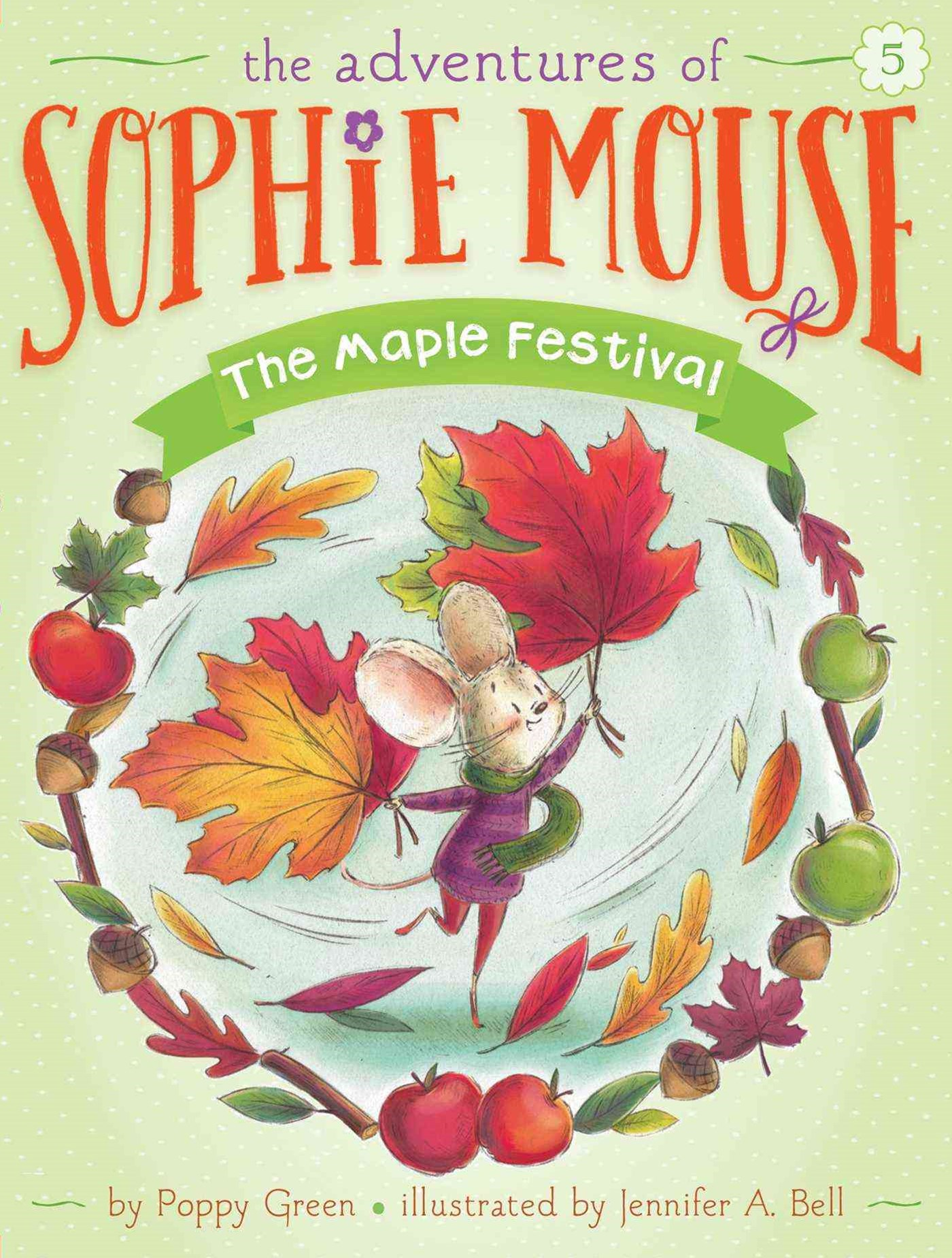 Adventures of Sophie Mouse #5:The Maple Festival