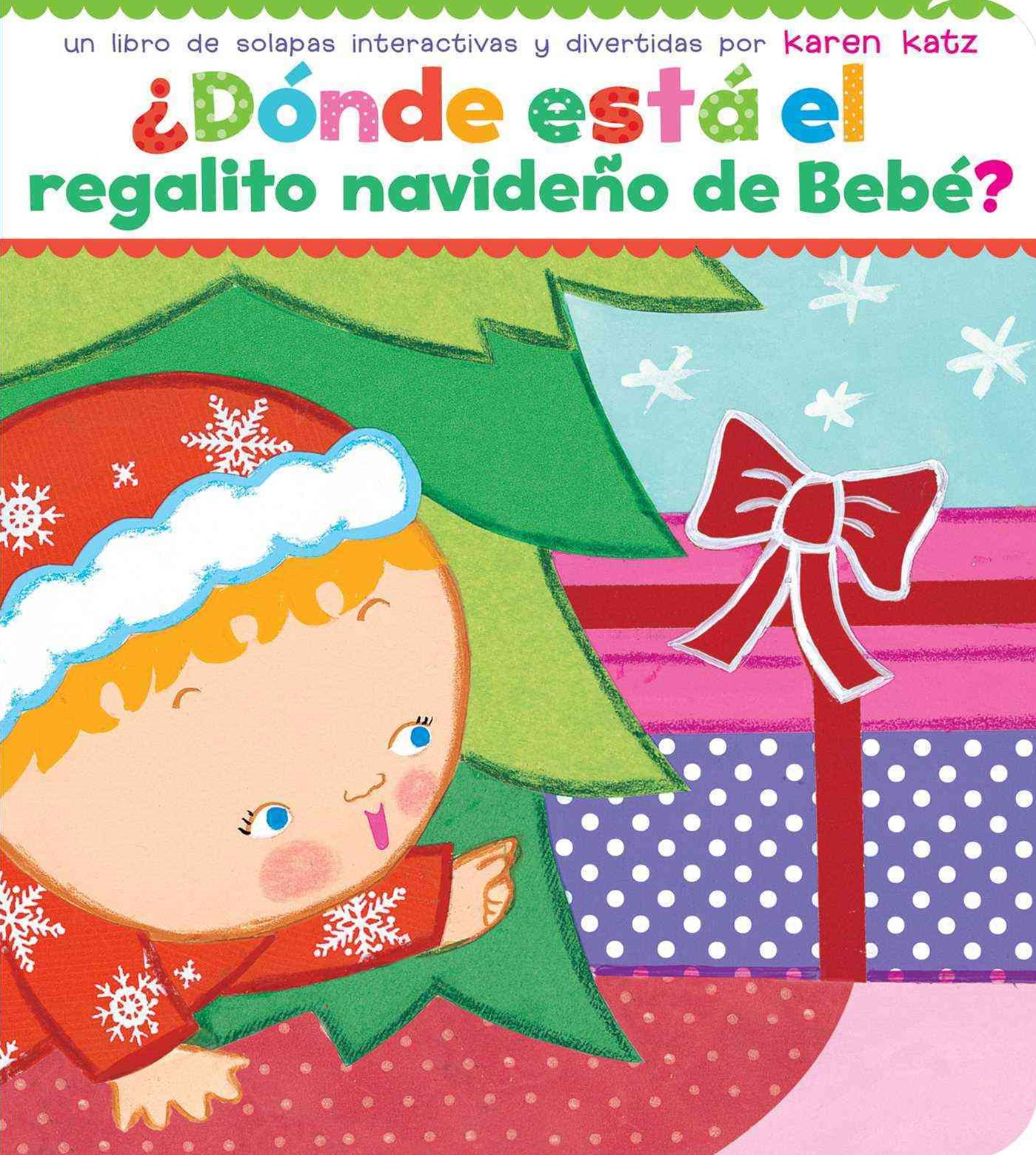 -+d+¦nde Est+í el Regalito Navide+¦o de Beb+¬? (Where Is Baby's Christmas Present?)