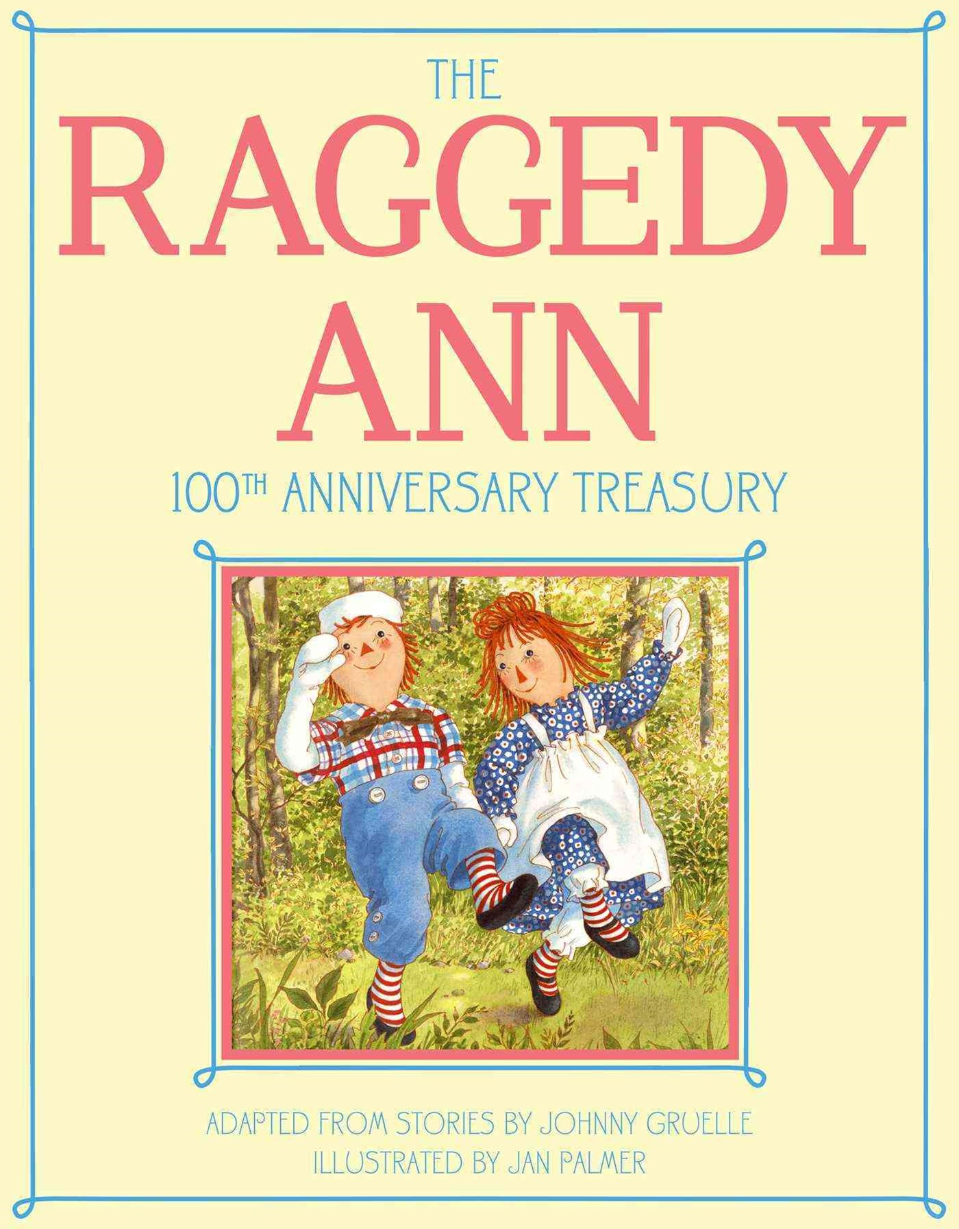 The Raggedy Ann 100th Anniversary Treasury: How Raggedy Ann Got Her     Candy Heart; Raggedy Ann an