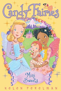 Candy Fairies 20: Mini Sweets by Helen Perelman, Erica-Jane Waters (9781481446839) - PaperBack - Children's Fiction Early Readers (0-4)