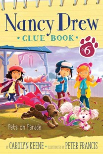 Nancy Drew Clue Book #6: Pets on Parade by Carolyn Keene, Peter Francis (9781481458238) - PaperBack - Children's Fiction Intermediate (5-7)