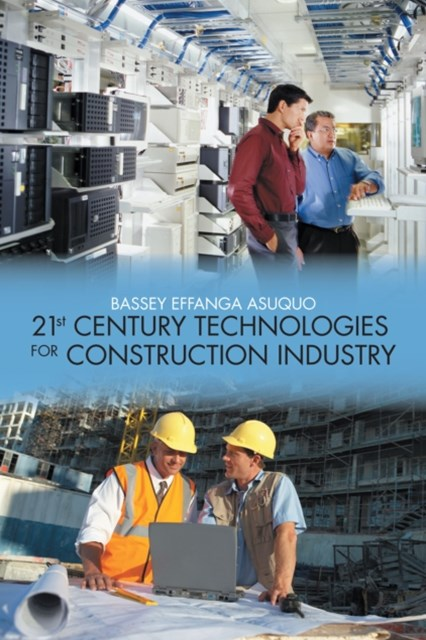 (ebook) 21St Century Technologies for Construction Industry