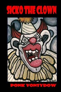 Sicko the Clown by Ponk Vonsydow (9781482070057) - PaperBack - Humour General Humour