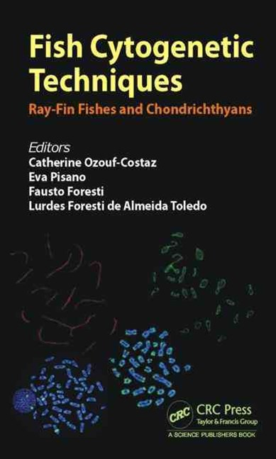 Fish Cytogenetic Techniques - Ray-Fin Fishes and Chondrichthyans