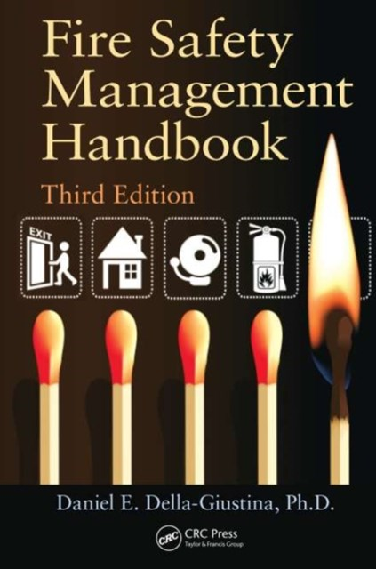 Fire Safety Management Handbook, Third Edition