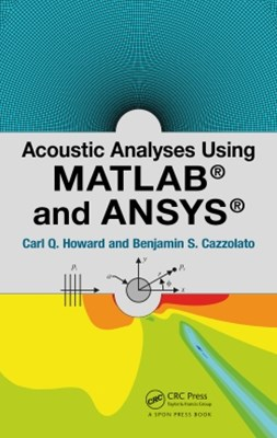 Acoustic Analyses Using Matlab-« and Ansys-«